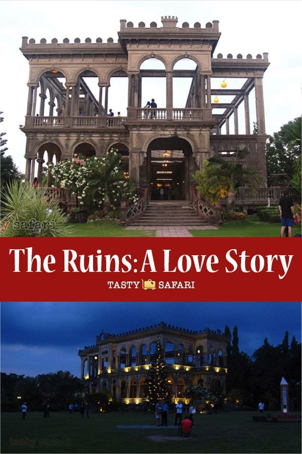 The love story behind The Ruins in Talisay City, Negros Occidental