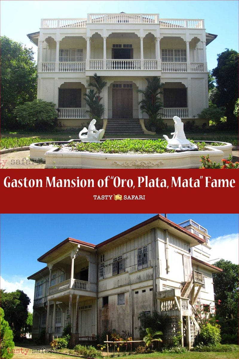 "Gaston Mansion, Rosalia, Negros Occidental: Where ""Oro, Plata, Mata"" was filmed"